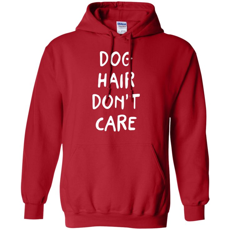 dog hair don't care Pullover Hoodie 8 oz