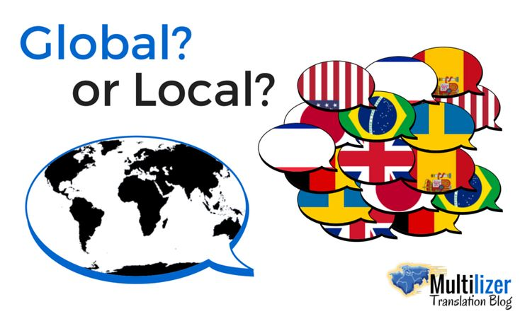 Should a company act global or local?  -  Multilizer Translation Blog