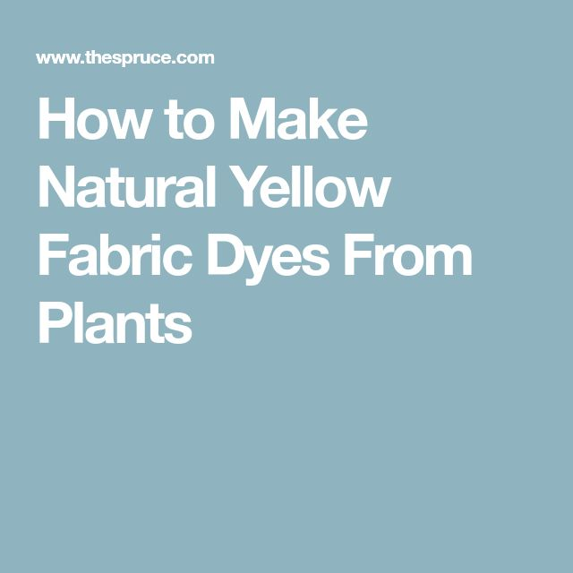 How to Make Natural Yellow Fabric Dyes From Plants