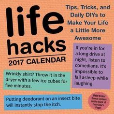 Life Hacks are tips, tricks, and shortcuts that solve common problems, make life more efficient, or sound so easy and fun that you just have to try them. The Life Hacks 2017 Day-to-Day Calendar contai