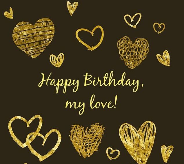 Happy Birthday To My Love – Romantic Birthday Wishes For My Love