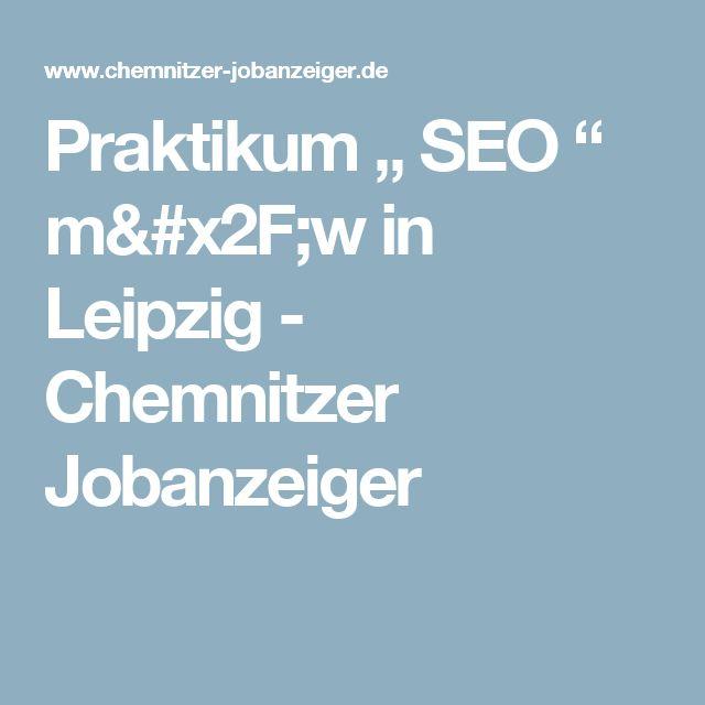 """Praktikum """" SEO """" m/w in Leipzig - Chemnitzer Jobanzeiger"""