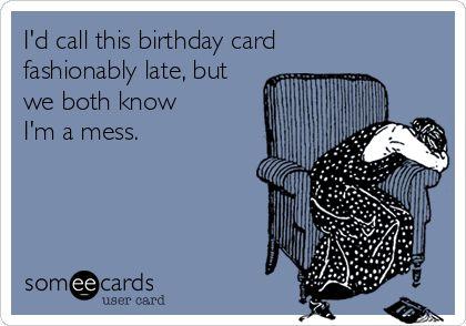 ecards | belated birthday                                                                                                                                                                                 More
