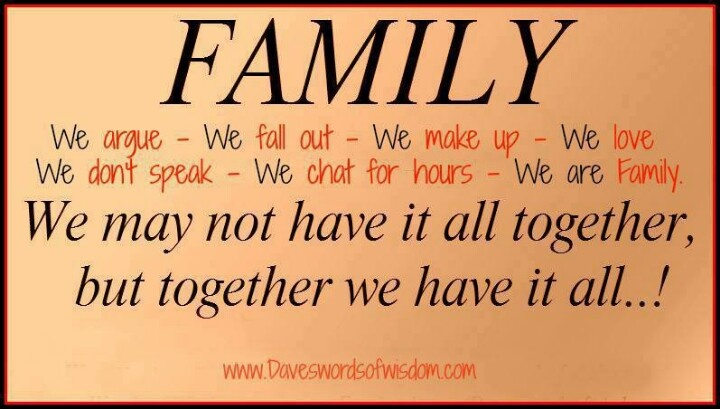 Family..... We may not have it all together, but together