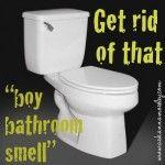 """Getting Rid of that """"Boy Bathroom Smell"""""""