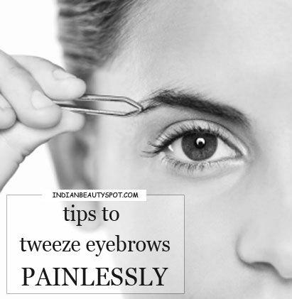 Tips to Tweeze Eyebrows Painlessly : ♥ IndianBeautySpot.Com ♥