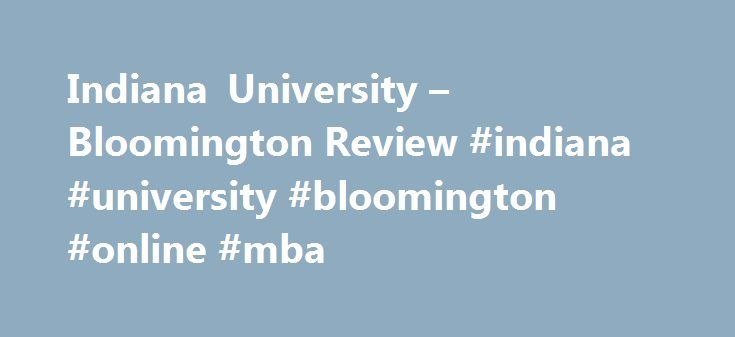 Indiana University – Bloomington Review #indiana #university #bloomington #online #mba http://dallas.remmont.com/indiana-university-bloomington-review-indiana-university-bloomington-online-mba/  # Indiana State University – Bloomington Review The well-respected Kelley School of Business at Indiana University-Bloomington offers an online MBA degree as part of their online graduate business program, Kelley Direct. The school's long history of successful online education delivery and abundance…