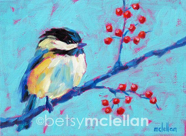 Chickadee - Chickadee Art - Bird Art - Giclee Print by betsymclellanstudio on Etsy https://www.etsy.com/listing/96119765/chickadee-chickadee-art-bird-art-giclee