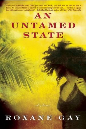Woman is kidnapped in Haiti.  Brutally realistic.  Sexual violence.  A Library Journal Top Ten Book of the Year.  Read the review at The Guardian: http://www.theguardian.com/books/2015/jan/07/an-untamed-state-roxane-gay-review-novel