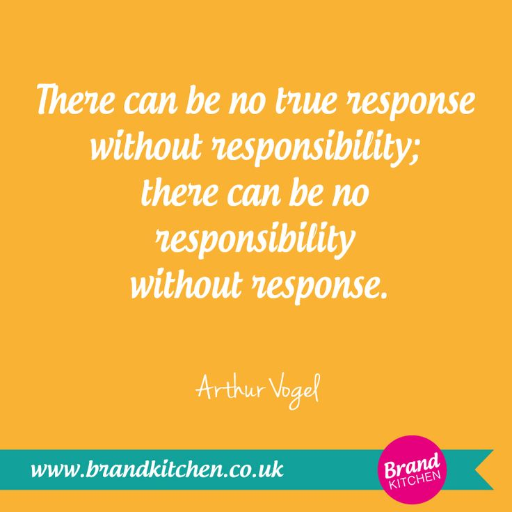 """There can be no true response without responsibility, there can be no responsibility without response."" ~Arthur Vogel #Responsibility"