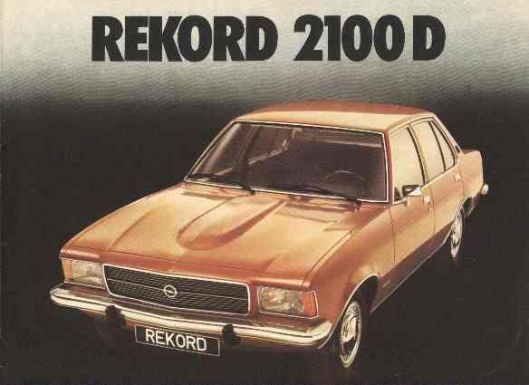 Opel Rekord 2100D Gebruikt gekocht omdat de Lada stuk was. In half jaar 30.000 km bijgedraaid en toen ging er iets mis met de kardan. Nooit geen Opel meer :-(