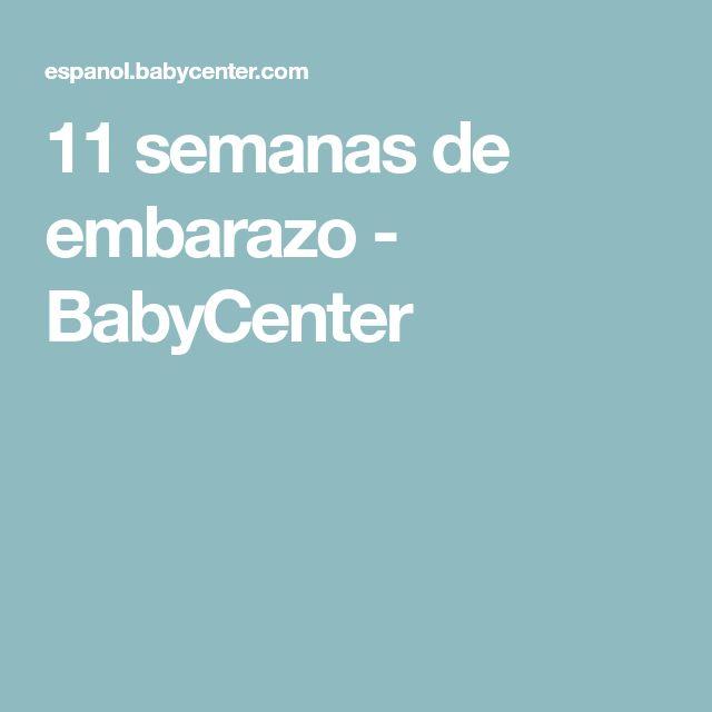11 semanas de embarazo - BabyCenter