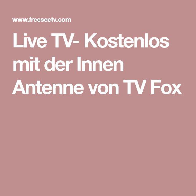 Live TV- Kostenlos mit der Innen Antenne von TV Fox