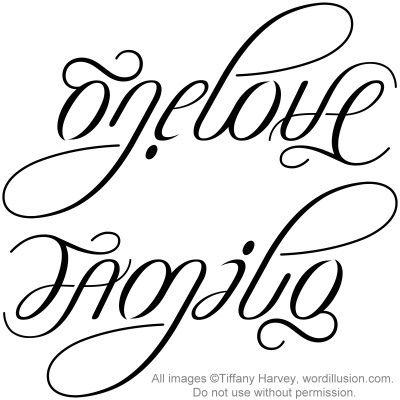 """""""One Love"""" & """"Family"""" Ambigram v.2 by tiffanyharvey, via Flickr"""
