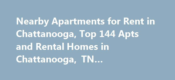 Nearby Apartments for Rent in Chattanooga, Top 144 Apts and Rental Homes in Chattanooga, TN #apartments #in #fresno #ca http://apartments.remmont.com/nearby-apartments-for-rent-in-chattanooga-top-144-apts-and-rental-homes-in-chattanooga-tn-apartments-in-fresno-ca/  #apartments in chattanooga tn # Chattanooga, TN Apartments and Homes for Rent Moving To: XX address The cost calculator is intended to provide a ballpark estimate for information purposes only and is not to be considered an actual…