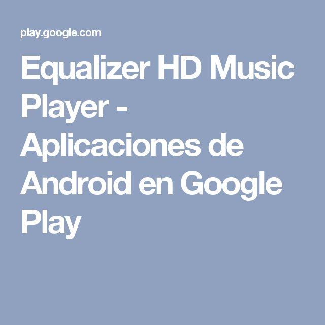 Equalizer HD Music Player - Aplicaciones de Android en Google Play