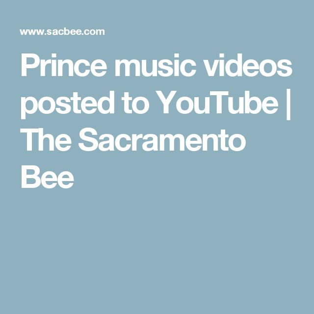 Prince music videos posted to YouTube | The Sacramento Bee