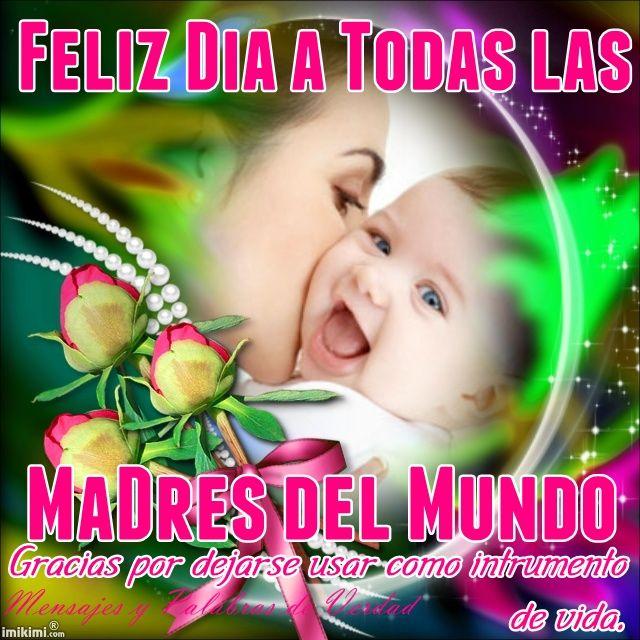 felicitaciones para las madres | Felicidades a todas las Madres del Mundo