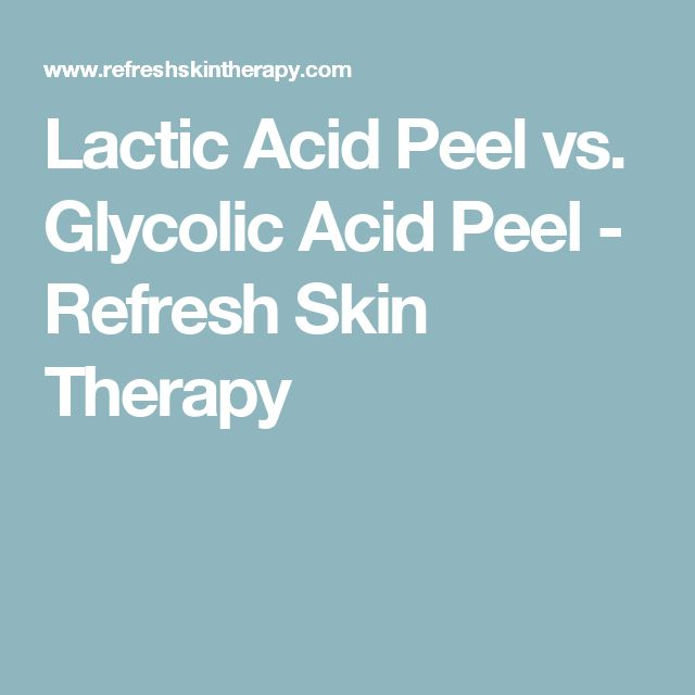 Lactic Acid Peel vs. Glycolic Acid Peel - Refresh Skin Therapy