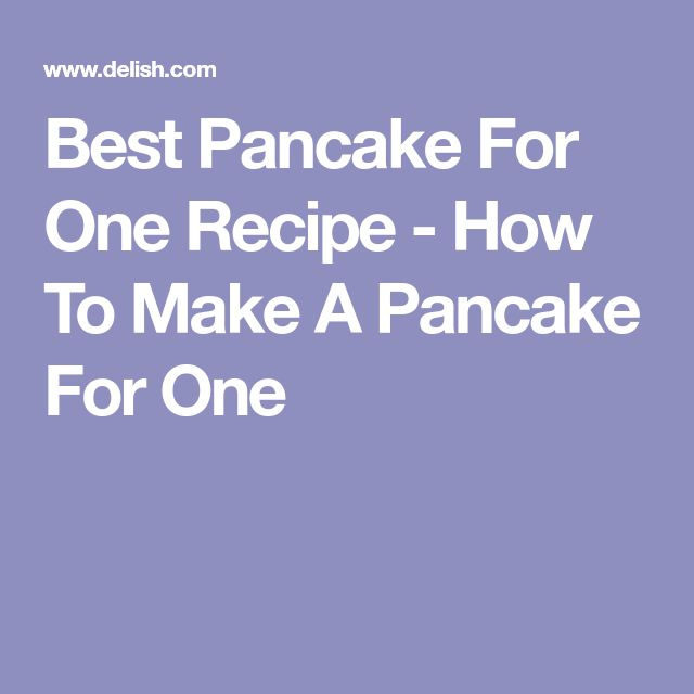 Best Pancake For One Recipe - How To Make A Pancake For One