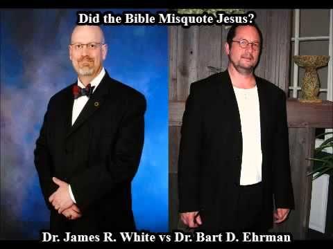 Did the Bible Misquote Jesus? Dr. James White vs. Dr. Bart Ehrman - YouTube