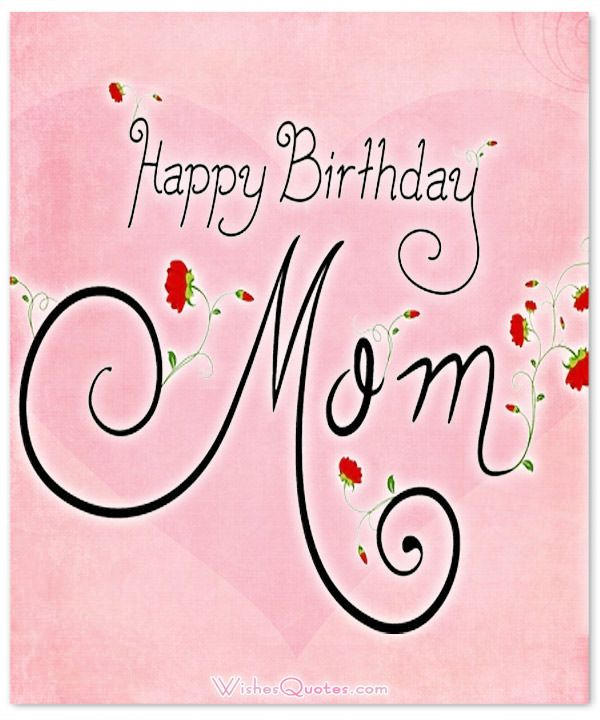The 25 best Mother birthday wishes ideas – Birthday Card for My Mother