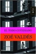 El todo cotidiano - Zoé Valdés
