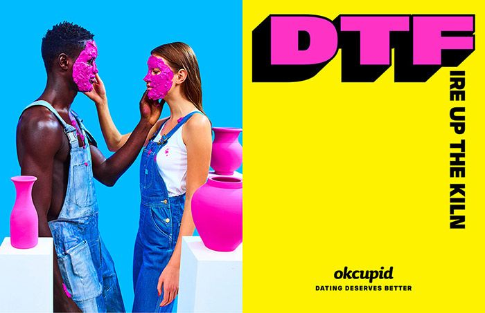"""OKCupid thinks you should rethink DTF with its new Campaign. """"More than ten years after OkCupid was founded, this campaign unashamedly reconfirms what we believe: that dating deserves better. We're proud that OkCupid is one of the only dating apps that truly reflects back what is happening culturally, and we felt a responsibility and opportunity to play a part in changing the conversation about dating culture and empowering each individual to expand the meaning of DTF in a way that reflects…"""
