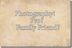 Choose your photographer - Professional of family friend. We give you a few pointers