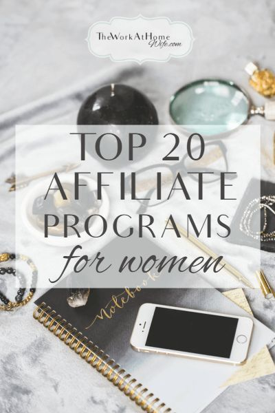 Affiliate Made Easy with Top 20 Affiliate Programs for Women Bloggers | The Work at Home Wife Find out more at the image