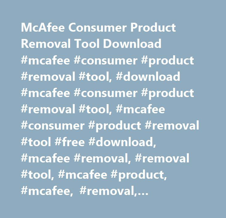McAfee Consumer Product Removal Tool Download #mcafee #consumer #product #removal #tool, #download #mcafee #consumer #product #removal #tool, #mcafee #consumer #product #removal #tool #free #download, #mcafee #removal, #removal #tool, #mcafee #product, #mcafee, #removal, #remove, #virusscan…