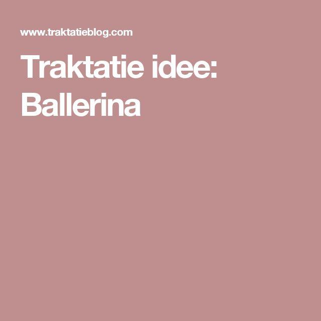 Traktatie idee: Ballerina