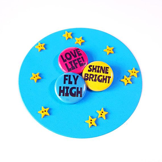 Button Badges Love Life Fly High Shine Bright