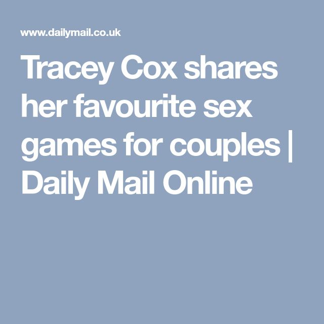 Tracey Cox shares her favourite sex games for couples | Daily Mail Online
