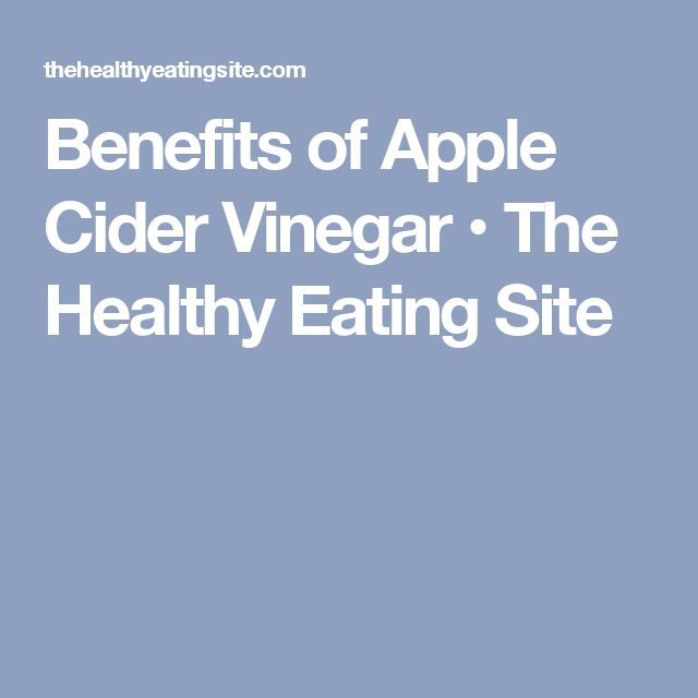 Benefits of Apple Cider Vinegar • The Healthy Eating Site