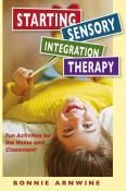 Starting Sensory Integration Therapy (2nd Edition) - National Autism Resources