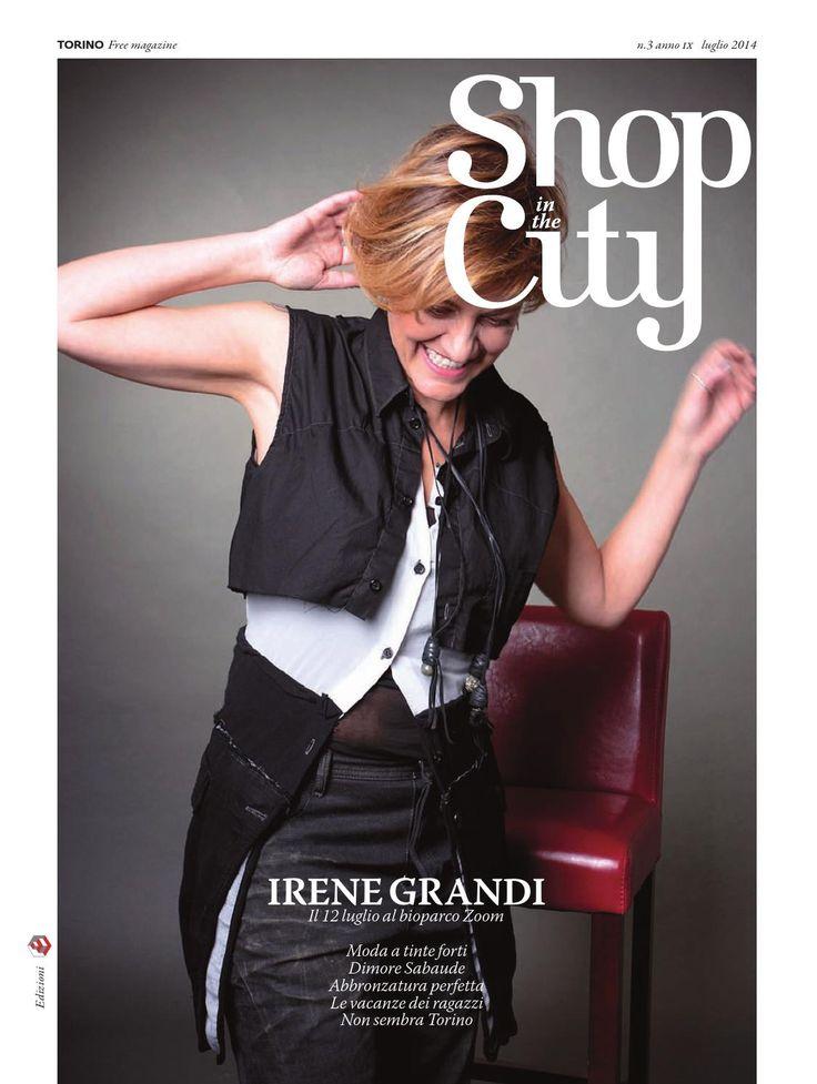 Shop in the city luglio 2014  Irene Grandi, Moda a tinte forti, Abbronzatura perfetta, L'Estate dei ragazzi, Non sembra Torino, Le dimore Sabaude, SPECIALE ESTATE.