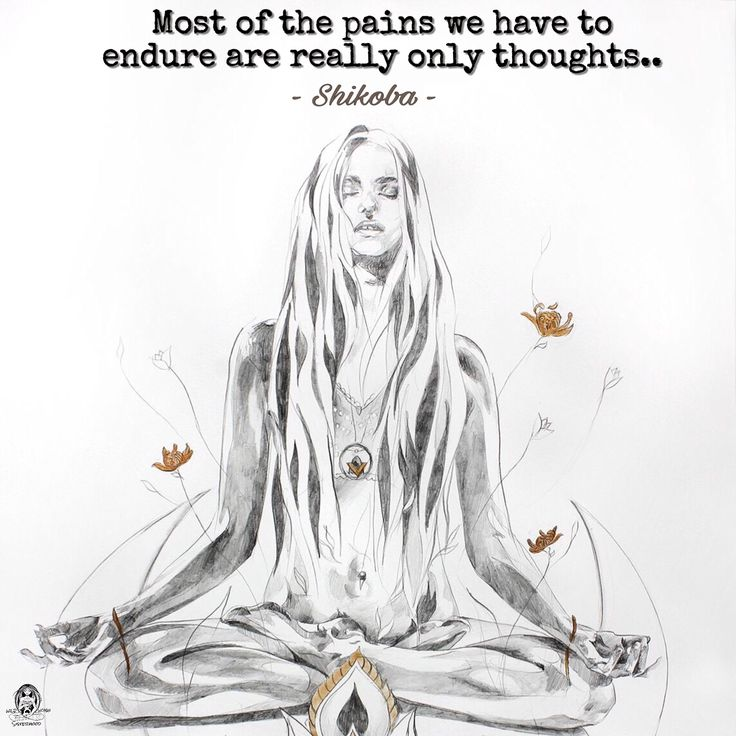 Most of the pains we have to endure are really only thoughts.. - Shikoba. WILD WOMAN SISTERHOODॐ #WildWomanSisterhood #Shikoba #mothershikoba #wildwomen #wildwomanmedicine #embodyyourwildnature