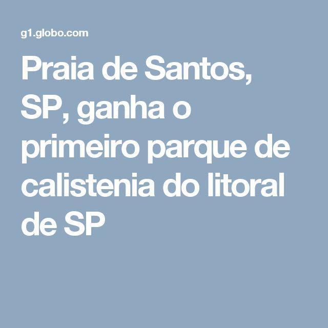 Praia de Santos, SP, ganha o primeiro parque de calistenia do litoral de SP