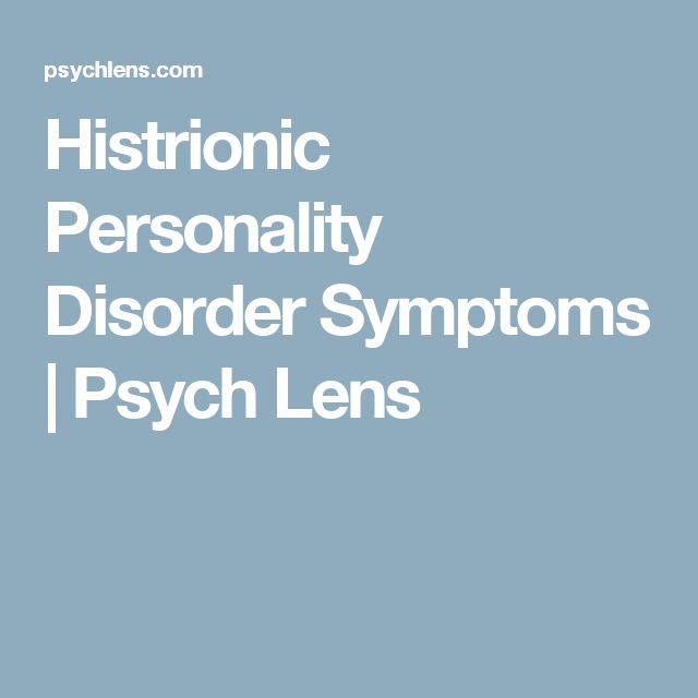 Histrionic Personality Disorder Symptoms   Psych Lens