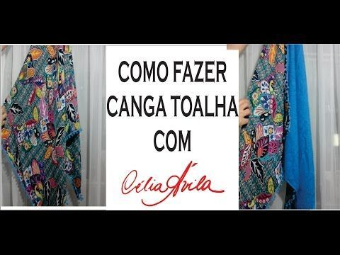 DIY: COMO FAZER CANGA TOALHA - COM CÉLIA ÁVILA - YouTube