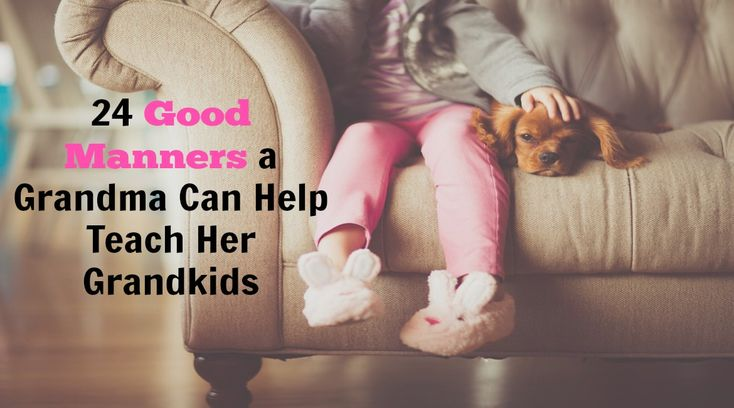 Here are 24 good manners to teach your grandchildren. Find more ideas of ways to be an amazing grandma at gunghograndma.com