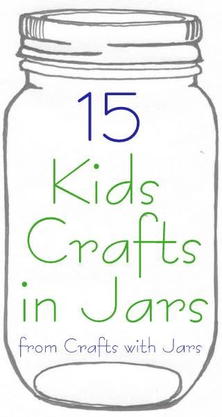 15 Kids Crafts In Jars Use Kids To Entertain Your Kids This