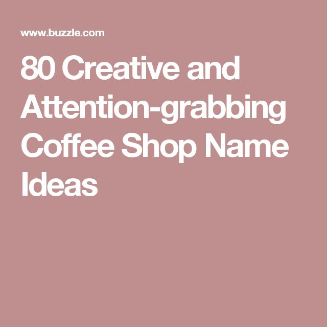 Booties Are Grabbing Some Major Attention As A Firm: 80 Creative And Attention-grabbing Coffee Shop Name Ideas