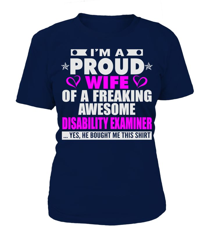 PROUD WIFE OF DISABILITY EXAMINER GIRL T SHIRTS   => Check out this shirt by clicking the image, have fun :) Please tag, repin & share with your friends who would love it. #Disability #Disabilityshirt #Disabilityquotes #hoodie #ideas #image #photo #shirt #tshirt #sweatshirt #tee #gift #perfectgift #birthday #Christmas