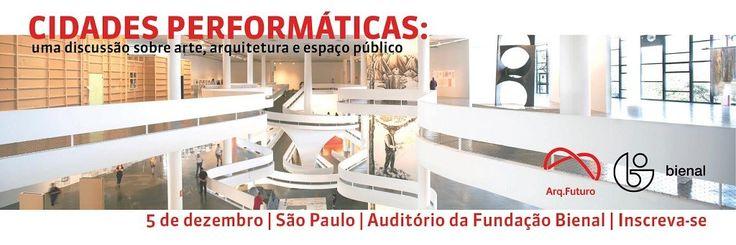 """Evento: """"Cidades Performáticas: uma discussão sobre arte, arquitetura e espaço público"""", em São Paulo"""