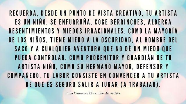 Frase Motivadora Julia Cameron El Camino Del Artista Libro Temas De Escritura Artistas Miedo A La Oscuridad