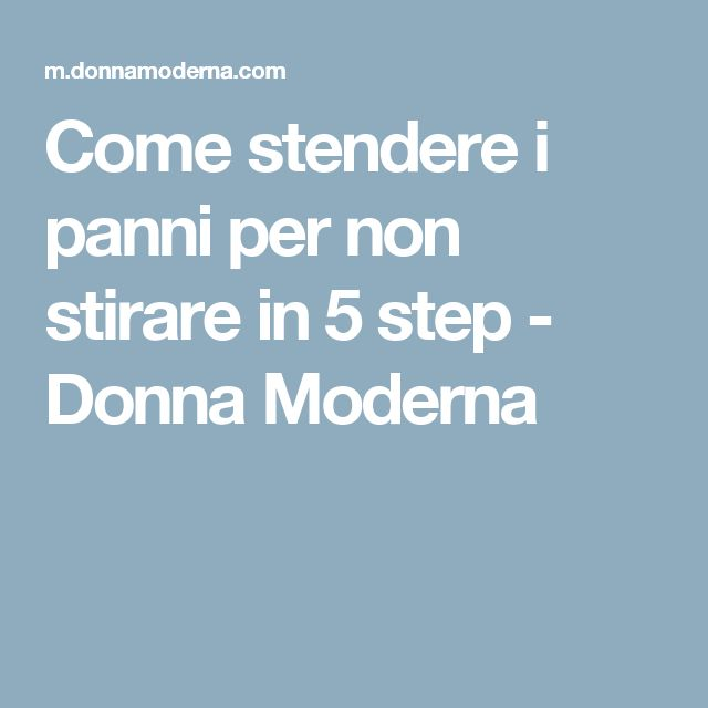 Come stendere i panni per non stirare in 5 step - Donna Moderna