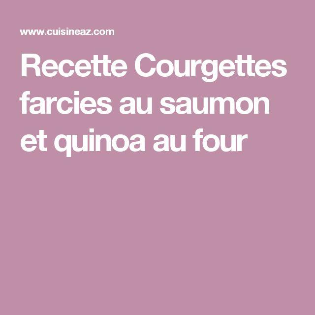 Recette Courgettes farcies au saumon et quinoa au four