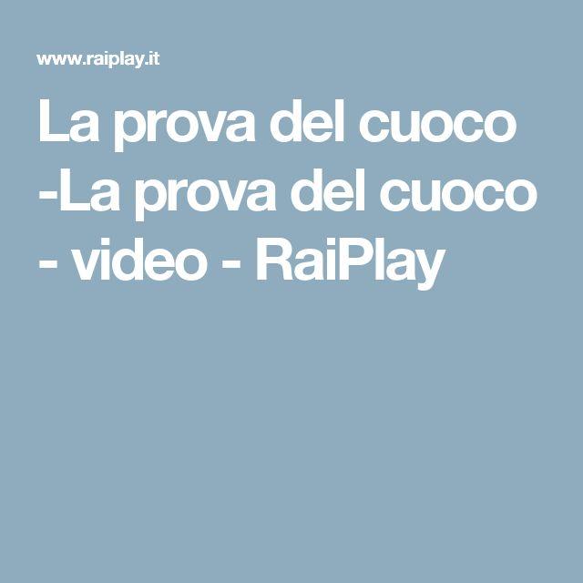 La prova del cuoco -La prova del cuoco - video - RaiPlay